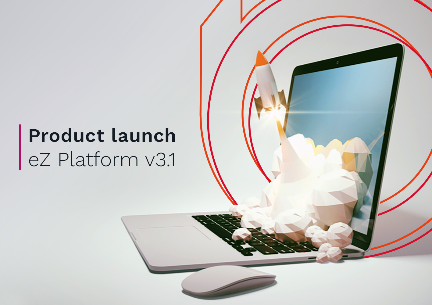 Product Launch: Discover eZ Platform v3.1